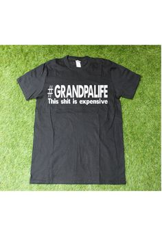 Funny Grandpa Shirt, Grandpalife This shit is expensive, adult shirt, grandpa gift, papa shirt, Grandpa T-Shirt, Gift for Grandpa, Hashtag by LoveBucketCo on Etsy