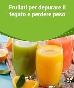 Frullati per depurare il fegato e perdere peso Smoothies for the liver and lose weight Purify the and encourage the loss of thanks to some completely natural Yummy Drinks, Healthy Drinks, Healthy Snacks, Healthy Eating, Healthy Recipes, Low Glycemic Diet, Chocolate Slim, Keto Nutrition, Fruit Shakes