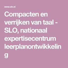 Compacten en verrijken van taal - SLO, nationaal expertisecentrum leerplanontwikkeling