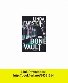 Signed* The Bone Vault Linda Fairstein ,   ,  , ASIN: B001GDYN9Y , tutorials , pdf , ebook , torrent , downloads , rapidshare , filesonic , hotfile , megaupload , fileserve