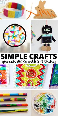 20+ Simple Crafts Kids can Make with only 2-3 Supplies.