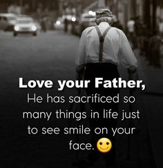 Love your father Father Daughter Love Quotes, Love My Parents Quotes, Mom And Dad Quotes, Fathers Day Quotes, Papa Quotes, I Love My Father, I Love My Dad, Family Quotes, Life Lesson Quotes