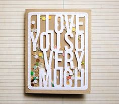 I Love You So Much Confetti Card