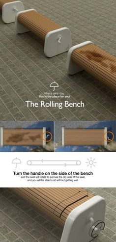 rolling bench: after it has rained you just  crank the bench so that you can sit on the dry side! this site has lots of cool inventions