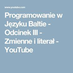 Programowanie w Języku Baltie - Odcinek III - Zmienne i literał - YouTube