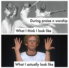 Don't actually think I look like the top picture but the bottom one is pretty spot on:) Worship