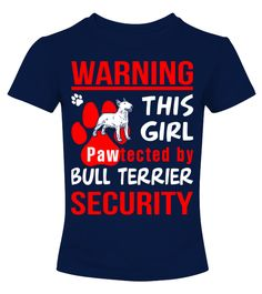 # Pawtected by Bull Terrier shirt .  HOW TO ORDER:1. Select the style and color you want: 2. Click Reserve it now3. Select size and quantity4. Enter shipping and billing information5. Done! Simple as that!TIPS: Buy 2 or more to save shipping cost!Warning! This girl pawtected by Bull Terrier security Shirt Hoodie Sweater  Sweatshirt Bull Terrier
