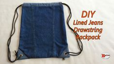 Drawstring Backpack Tutorial, Drawstring Bag Tutorials, Jean Backpack, Diy Backpack, Diy Jeans Bag Tutorial, Denim Purse, Lined Jeans, Backpack Pattern, Operation Christmas Child