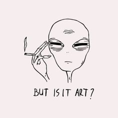 but is it art alien Alien Art, Sketch Book, Alien Aesthetic, Hippie Art, Trippy Painting, Alien Drawings, But Is It Art, Cute Art, Art