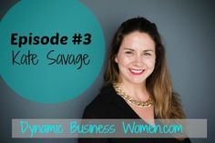 Business Plans and Babies http://dynamicbusinesswomen.com/business-plans-and-babies/ episode3katesavage