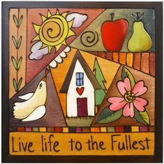 Plaque – Live Life to the Fullest plaque with home, sun and flower motif Decoupage, Tole Painting, Painting On Wood, Azulejos Diy, Stick Art, Country Paintings, Hand Painted Furniture, Whimsical Art, Yard Art