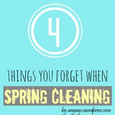 Spring cleaning? Here are 4 Things You Forget When Spring Cleaning Your House. Use this post as a nice reminder when making your spring cleaning to-do list! From @Angela Says.