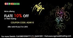 When you share love and goodness with each other, we at AGM Web Hosting feel close to you and your traditions.  In the time of the year, We're offering FLATE 10% OFF on Web Hosting. use Coupon code: AGM10, Offer Valid for limited time.  Coupon Code: AGM10 Validity: July 21st,2015: details: Call: 08010184771/011-26041201 or Visit:www.agmwebhosting.com