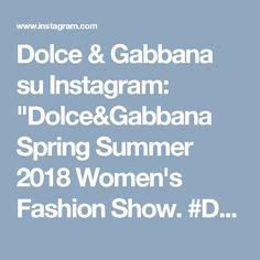 """Dolce & Gabbana su Instagram: """"Dolce&Gabbana Spring Summer 2018 Women's Fashion Show. #DGSS18 #mfw #DGQueenOf❤️ #DGEyewear"""" • Instagram"""