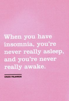 """""""When you have insomnia, you're never really asleep, and you're never really awake."""" Quote from Fight Club Main character suffers from insomnia. Insomnia Quotes, Insomnia Help, Severe Insomnia, Dream Quotes, Quotes To Live By, Life Quotes, Hurt Quotes, Fight Club Quotes, Falling For Someone"""