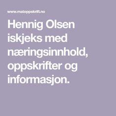 Hennig Olsen iskjeks med næringsinnhold, oppskrifter og informasjon. Henna, Protein, Hennas, Mehndi