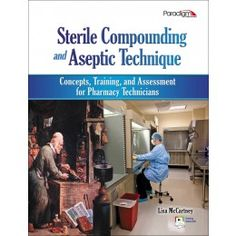 The newest addition to our Pharmacy Technicians product group is Sterile Compounding and Aseptic Technique: Concepts, Training, and Assessment for Pharmacy Technicians. This comprehensive program combines the concepts foundation of a textbook with the skills practice of a training manual. It includes clear, step-by-step instructions and brief demonstration videos to help reinforce students' understanding of concepts and procedures.