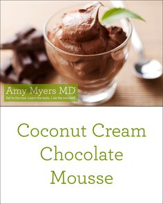 "Nothing says, ""I Love You"" quite like a delicious homemade Coconut Cream Chocolate Mousse. Easy Healthy Recipes, Low Carb Recipes, Whole Food Recipes, Snack Recipes, Healthy Desserts, Paleo Recipes, Healthy Cooking, Dessert Recipes, Snacks"
