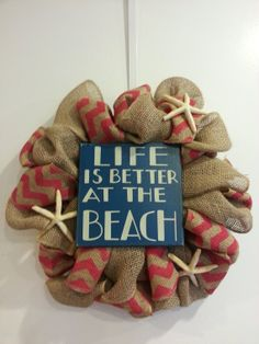 Life is Better at the Beach burlap wreath by CrafttasticWreaths, $35.00