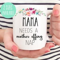 Mama Needs A Mother Effing Nap Mug New Mom Baby Shower Gift By Theprintedcup