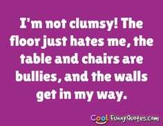 Image from http://www.coolfunnyquotes.com/images/quotes/chairs-are-bullies.png.