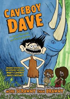 More Scrawny than Brawny (Caveboy Dave) - A young caveman named Dave must complete a dangerous rite of passage with his peers.