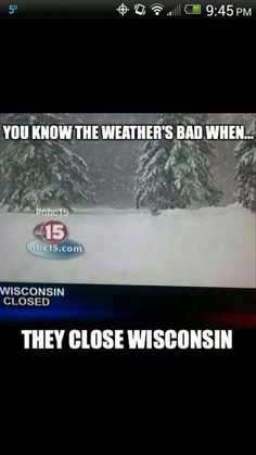close WI= the world is ending. there is no other answer.