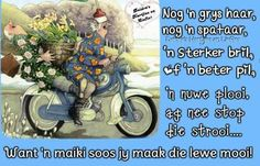 Afrikaans Qoutes, Funny Quotes, Afrikaanse Quotes, Birthday Wishes, Happy Birthday, True Words, Humor, Sayings, Friendship