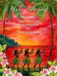Hula Blessing Aloha in your Heart Print Hawaii Hula, Aloha Hawaii, Hawaii Travel, Vintage Hawaii, Hawaiian Quotes, Aloha Quotes, Hawaiian Phrases, Dance Quotes, Islas Cook