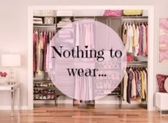 nothing to wear...