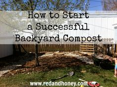 How to Start a Successful Backyard Compost (everything you need to know!)
