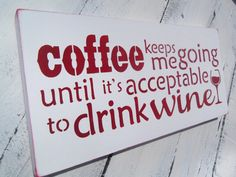 Funny coffee love, wine lover kitchen art, or bar sign!