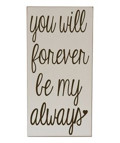 Take a look at this Cream & Brown 'Forever Be My Always' Wall Art by Vinyl Crafts on #zulily today!