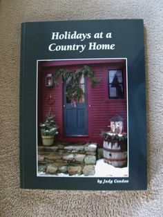 Judy Condon HOLIDAYS at a COUNTRY HOME Xmas decor country primitive antiques