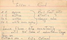 Handwritten Recipe For Toffee - This recipe was written on a lined index card and found in a large collection, date unknown. I've typed it below along with a scanned copy.