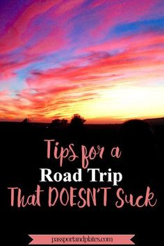 "CLICK to read these tips for a road trip that DOESN'T suck from a ""reformed"" road trip hater! 