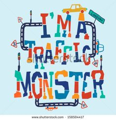 I'm a Traffic Monster Slogan Design