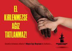 Emekle kirlenen ellerin 1 Mayıs İşçi Bayramı'nı kutlarız...