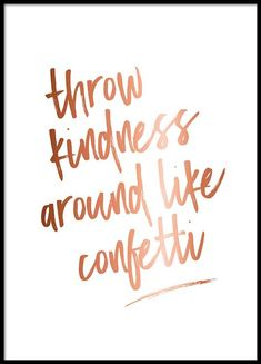 Throw kindness Poster in the group Prints / Sizes / 30x40cm | 12x16 at Desenio AB (3407)
