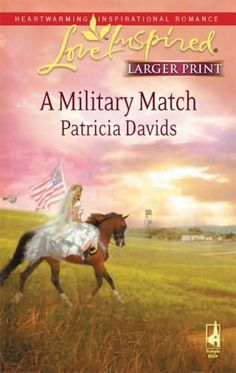 Patricia Davids - A Military Match / http://www.goodreads.com/book/show/5711865-a-military-match?from_search=true&search_version=service