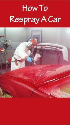 How to respray a car Automotive Spray Paint, Car Spray Paint, Auto Paint, Auto Body Work, Body Works, Auto Body Repair, Car Repair, Car Painting, Spray Painting