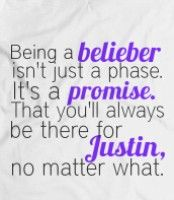 Don't you dare call yourself a belieber if you intend to leave Justin's side