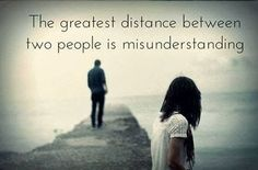 Misunderstanding quotes life people sadness distance