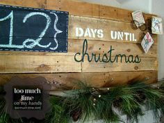 Adorable pallet countdown sign from @Kimberly Hanou (Too Much Time On My Hands). Love it! #christmas #countdown #pallet #chalkboard
