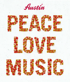 Peace, Love and Music in Austin, Texas!