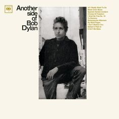 Amazon.com: Another Side of Bob Dylan: Musichttp://www.amazon.com/Another-Side-Bob-Dylan/dp/B005F9TQAQ/ref=sr_1_sc_1?ie=UTF8&qid=1400551012&sr=8-1-spell&keywords=bhob+dylan+another+side+of+bob+dylan