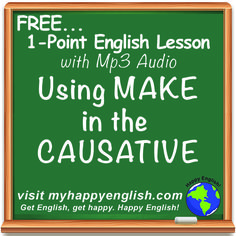 New Podcast English Lesson:  Causative form of MAKE What is the best answer choice: She really ______ happy. A. makes -- B. makes me -- C. makes me be -- D. makes me to be Get the answer and a FREE English lesson when you click the link