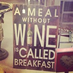 A meal without wine?