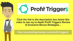 (Profit Triggers Review) See honest review of WP Profit Triggers, learn how it works & discover unique Profit Triggers BONUS strategies: http://emarketingcha...
