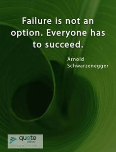 Failure Quotes, Arnold Schwarzenegger